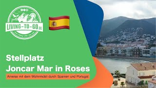 🇪🇸 Wohnmobilstellplatz Joncar Mar in Roses, Girona, Katalonien, Spanien