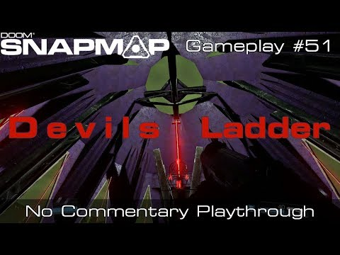 DOOM SnapMap - Devils Ladder | Gameplay #51
