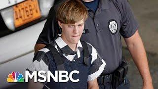 Sentencing Begins For Charleston Church Shooter | MSNBC