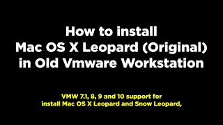 How to install Mac OS X Leopard (10.5) in vmware workstation 8, 9 and 10