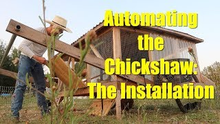 Automating the Chickshaw - Part II: The Installation