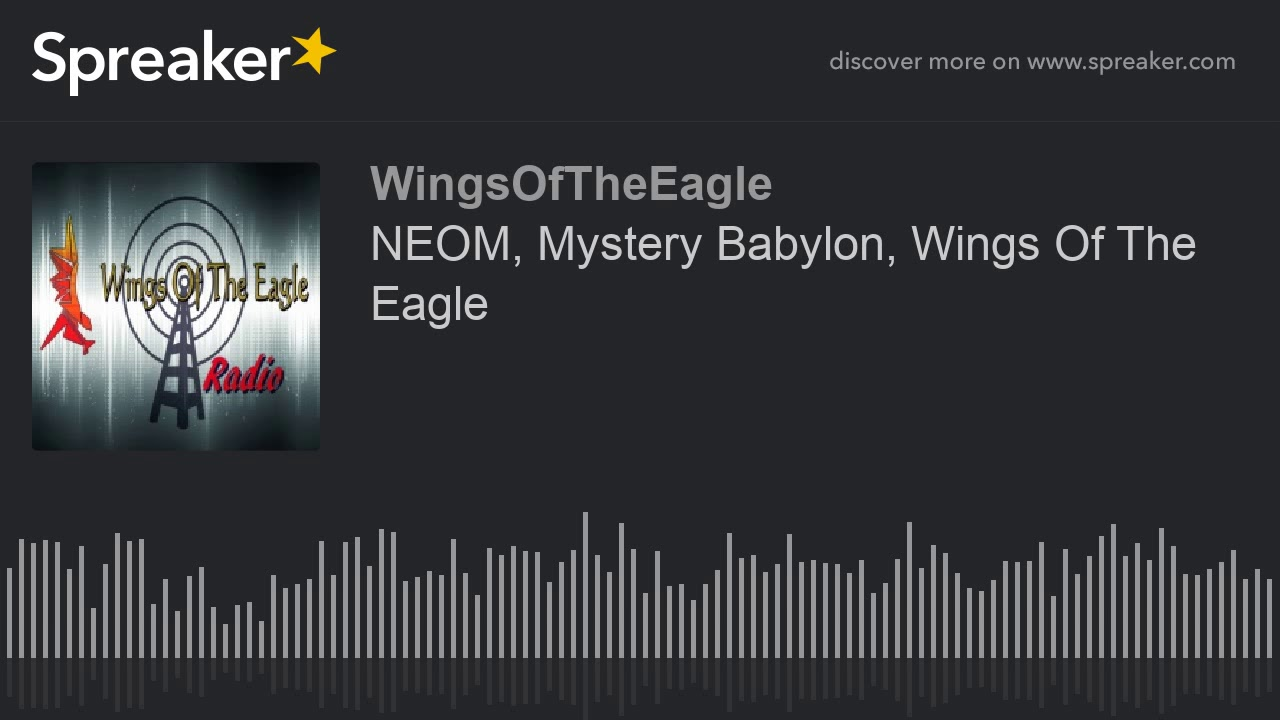 NEOM, Mystery Babylon, Wings Of The Eagle