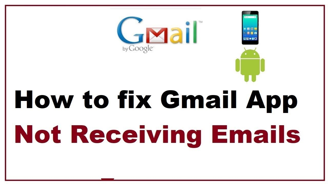 How to fix Gmail App Not Receiving Emails 2019