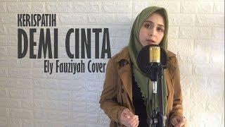 Kerispatih - Demi Cinta [ Lirik ] Ely Fauziyah Cover