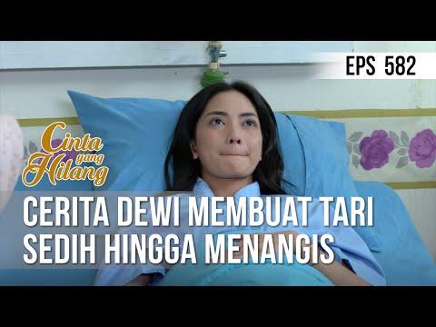 CINTA YANG HILANG - Cerita Dewi Membuat Tari Sedih Hingga Menangis [16 Juli 2019]