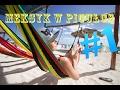 MEKSYK w PIGUŁCE #1 - Vlog z Meksyku Day 1