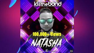 Ki & The Band - Natasha [Chutney Soca 2019]