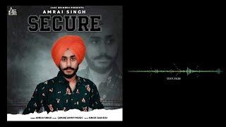 Secure | (Full Song) | Amrai Singh | New Punjabi Songs 2019 | Latest Punjabi Songs 2019