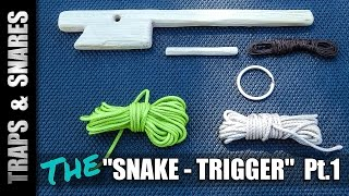 "How the ""SNAKE-TRIGGER"" is made (Part 1) - Traps and Snares"
