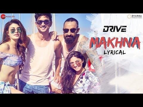 Makhna Lyrical  Drive Sushant S Rajput Jacqueline Fernandez Yasser Desai, Tanishk B