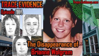104 - The Disappearance of Brianne Wolgram