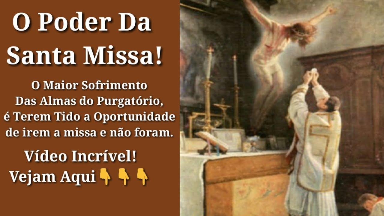 O PODER DA SANTA MISSA E O SEU GRANDE VALOR! #1