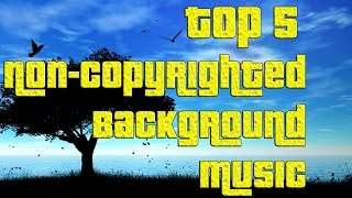 Top 5 Non-Copyrighted Background Music