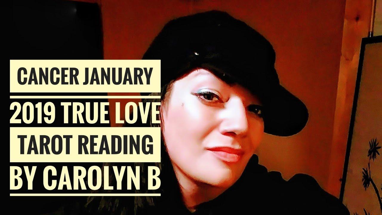 Cancer January 2019 True Love Tarot Reading By Carolyn B