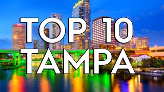 TOP 10 Things To Do In Tampa