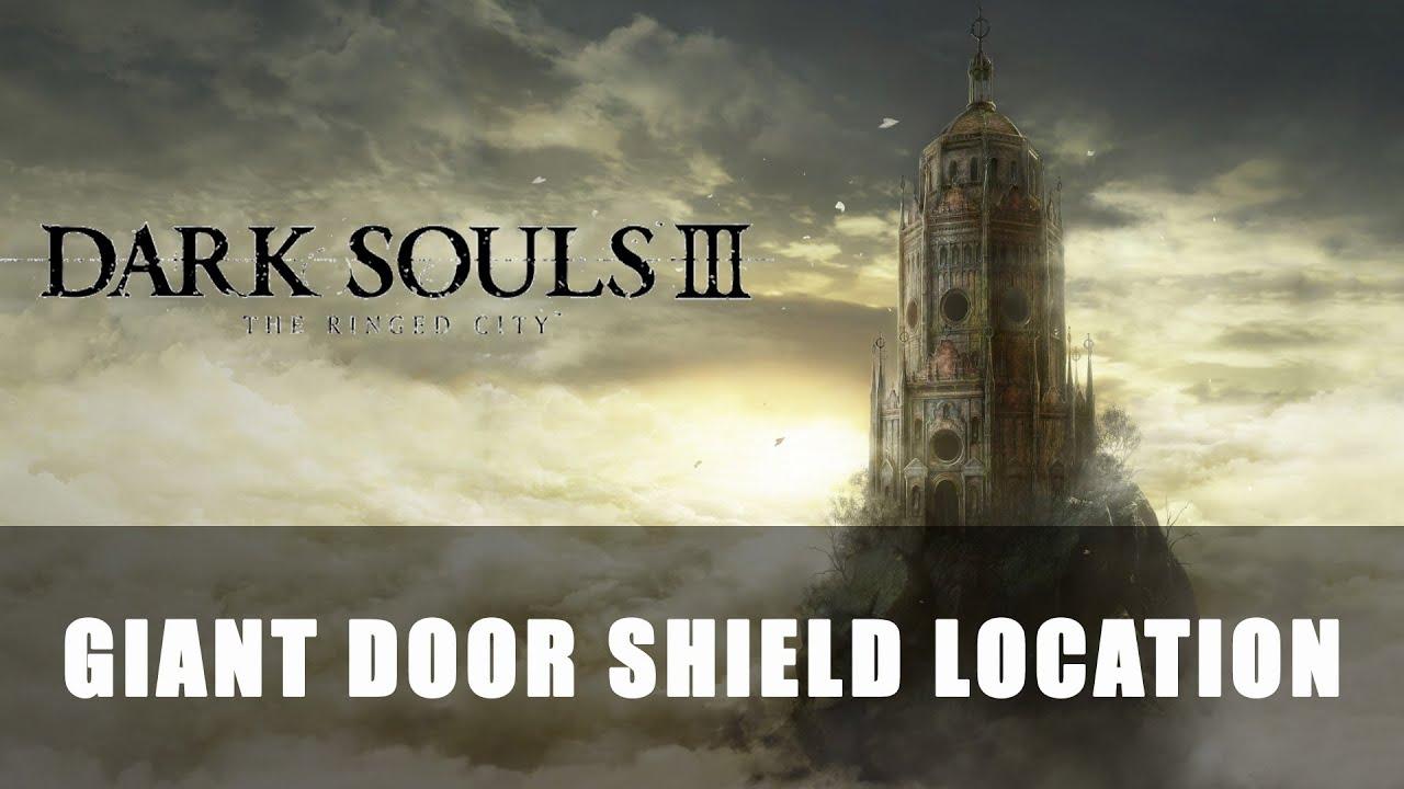 Dark Souls 3 The Ringed City | Giant Door Shield Location & Dark Souls 3: The Ringed City | Giant Door Shield Location - YouTube pezcame.com