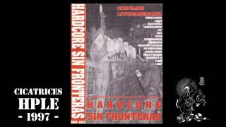 HPLE - Cicatrices 1997 - Hardcore Sin Fronteras