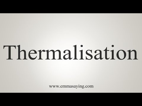 How To Pronounce Thermalisation