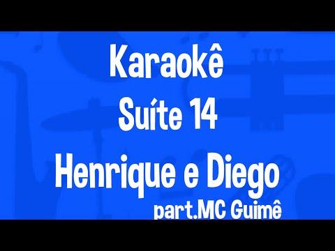Karaokê Suíte 14 - Henrique e Diego part.MC Guimê