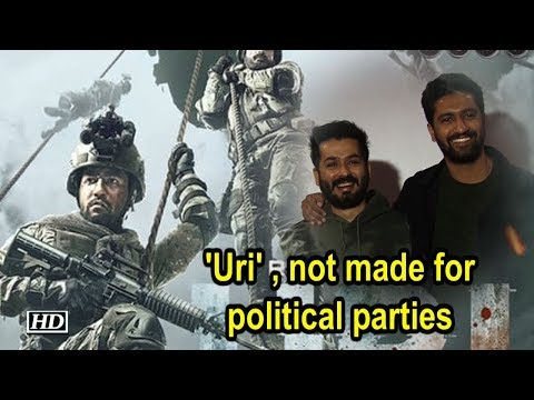 'Uri' , not made for political parties : Uri Director Aditya Dhar