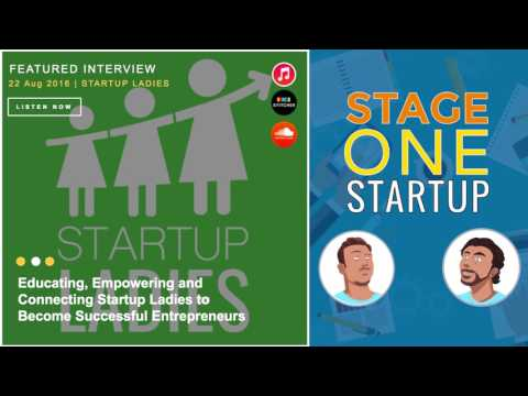 Episode #08 - Educating, Empowering and Connecting Startup Ladies to Become Successful Entrepreneurs