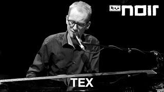 Tex - Wenn sie lacht (live bei TV Noir)