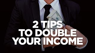 2 Tips to Double Your Income - Young Hustlers