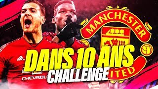 FIFA 19 | CARRIERE MANCHESTER UTD : 10 ANS CHALLENGE