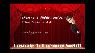 Theatre's Hidden Helper: Episode 1 | 'Opening Night!'