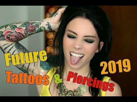 Future Tattoos & Piercings 2019!