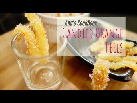 Candied Orange Peel Recipe | How To Make Candied Orange Peels | Anu's CookBook