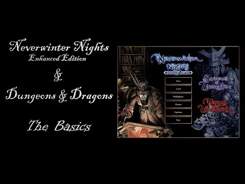 Neverwinter Nights Enhanced Edition / Dungeons & Dragons - Learning The Basics