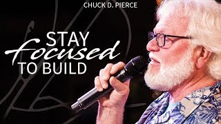 Stay Focused to Build! Go Past the Narrow Place! I Will Perfect What Concerns You! | Chuck Pierce
