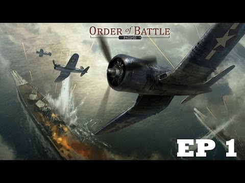 Order of Battle: Pacific EP. 1 - Fleet Command Part 1