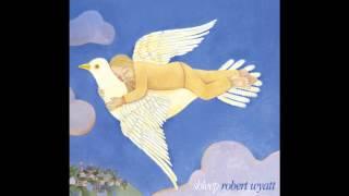 Robert Wyatt - The Duchess