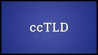 CcTLD Meaning