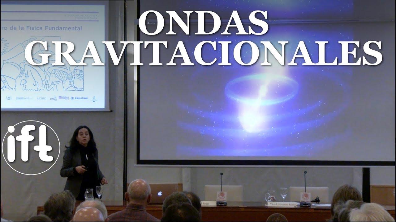 Las ondas gravitacionales: las nuevas mensajeras del universo