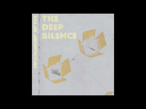 The Deep Silence - Solar Architecture (2017)
