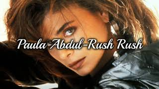 Paula abdul-rush rush(lyrics) -