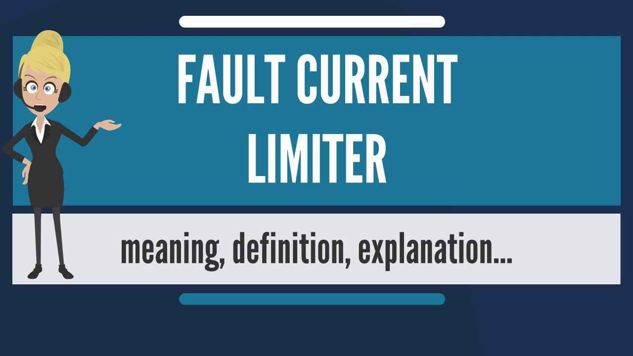 What is FAULT CURRENT LIMITER? What does FAULT CURRENT LIMITER mean ...