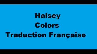 Halsey - Colors - Traduction Française