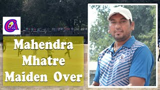 vuclip Mahendra Mhatre Maiden Over in S D Group Tournament 2018