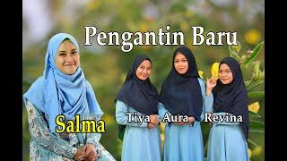 PENGANTIN BARU (Nasidaria) Cover By Salma Dkk