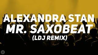 Alexandra Stan - Mr Saxobeat (LDJ Remix) [Bass Boosted]