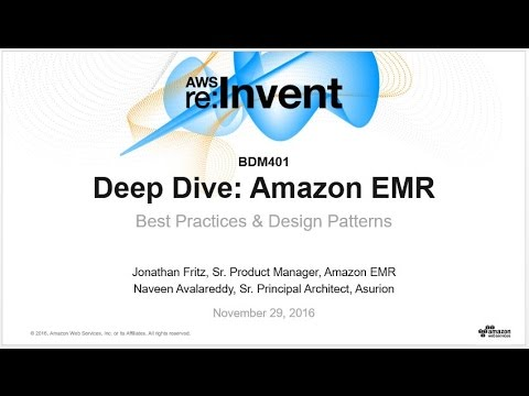 AWS re:Invent 2016: Deep Dive: Amazon EMR Best Practices & Design Patterns (BDM401)