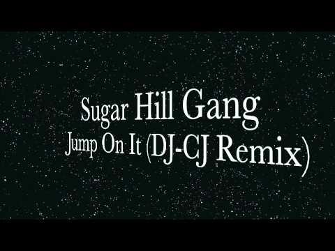 Sugar Hill Gang - Jump On It (DJ-CJ Remix).m4v