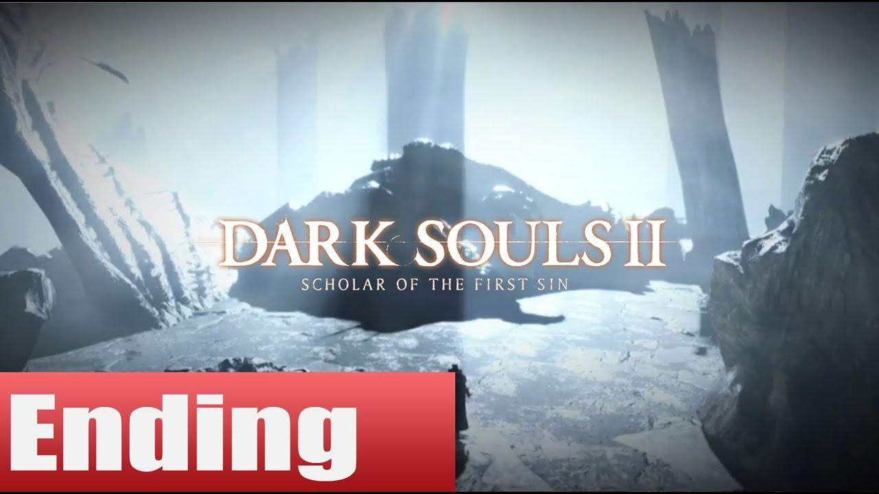 Dark Souls 2 Review Not The End: Dark Souls 2 Scholar Of The First Sin Ending Walkthrough