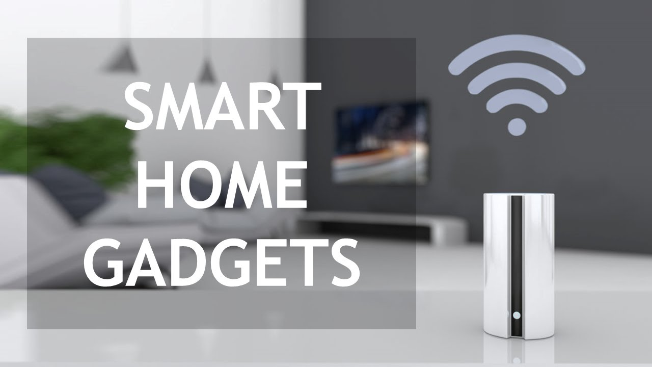 7 Best Smart Home Gadgets
