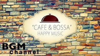 Cafe Bossa Nova Music & Relaxing Jazz Music - Coffee Music For Work, Study