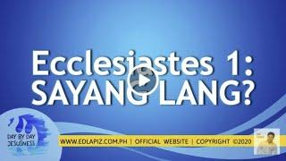 Ed Lapiz - Ecclesiastes 1/ SAYANG LANG